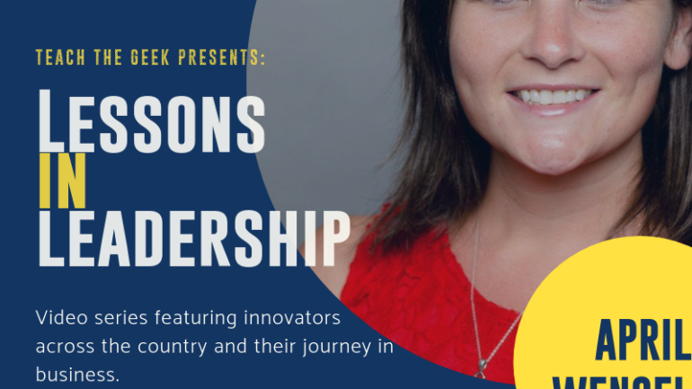 Lessons In Leadership: April Wensel