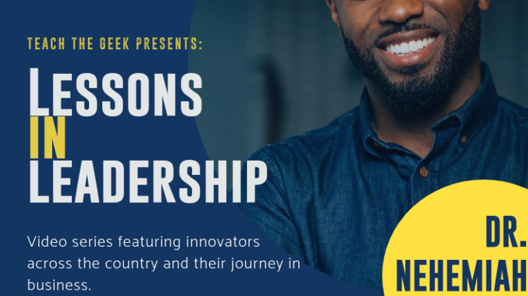Lessons In Leadership: Dr.Nehemiah Mabry